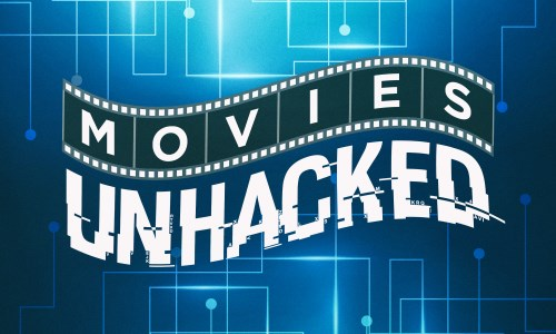 Movies Unhacked